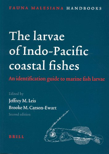 The Larvae of Indo-Pacific Coastal Fishes: An Identification Guide to Marine Fish Larvae (Fauna ...