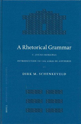A Rhetorical Grammar: C. Iulius Romanus, Introduction: Dirk Schenkeveld
