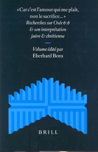 9789004136779: Car C'Est L'Amour Qui Me Plait, Non Le Sacrifice: Recherches Sur Osee 6:6 Et Son Interpretation Juive et Chretienne (Supplements to the Journal for the Study of Judaism) (French Edition)