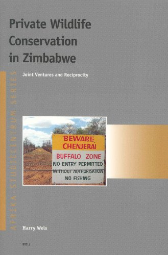 Private Wildlife Conservation in Zimbabwe: Joint Ventures and Reciprocity (Afrika-Studiecentrum): ...