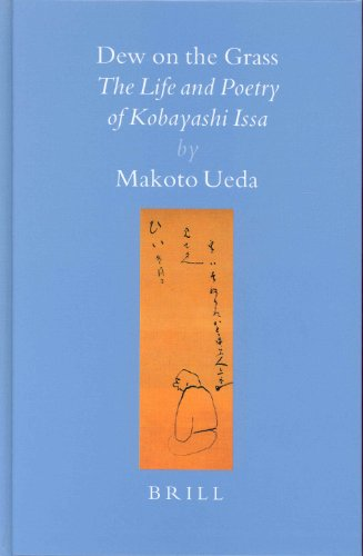 Dew on the Grass: The Life and Poetry of Kobayashi Issa (Brill's Japanese Studies Library): ...