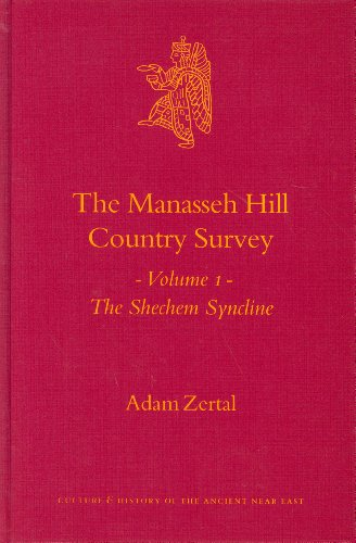 The Manasseh Hill Country Survey: The Shechem Syncline (Culture and History of the Ancient Near ...
