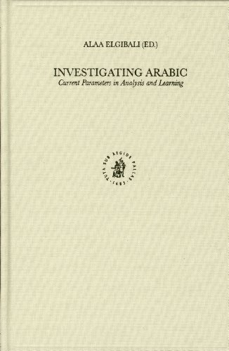 9789004137929: Investigating Arabic: Current Parameters in Analysis and Learning (Studies in Semitic Languages and Linguistics)