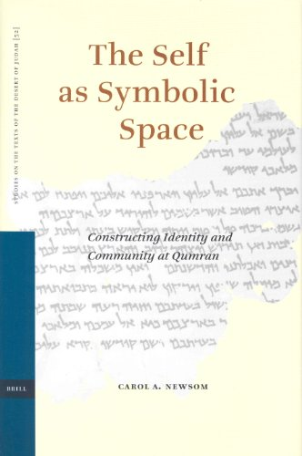 The Self as Symbolic Space: Constructing Identity and Community at Qumran (Hardback) - Carol Newsom