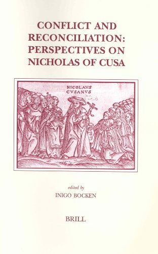 Conflict And Reconciliation: Perspective On Nicolas Of Cusa - Inigo Bocken