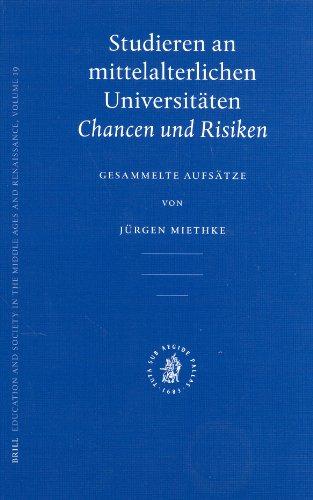 Studieren an Mittelalterlichen Universitaten: Chancen Und Risiken - Gesammelte Aufsatze (Hardback):...