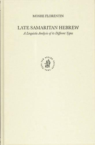 9789004138414: Late Samaritan Hebrew: A Linguistic Analysis of Its Different Types (Studies in Semitic Languages and Linguistics)
