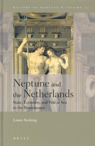 9789004138506: Neptune and the Netherlands: State, Economy, and War at Sea in the Renaissance (History of Warfare (Brill))