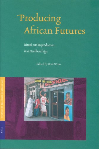 9789004138605: Producing African Futures: Ritual and Reproduction in a Neoliberal Age (Studies on Religion in Africa, 26.) (No. 26)