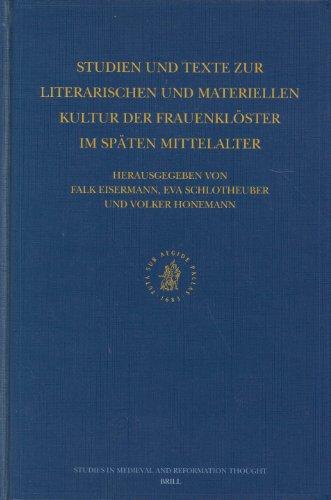 Studien und Texte zur Literarischen und Materiellen Kultur der Frauenkleoster im Speaten ...
