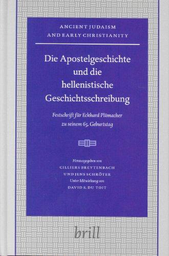 Die Apostelgeschichte und die Hellenistische Geschichtsschreibung: Festschrift fur Eckhard ...