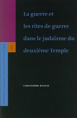 La Guerre Et Les Rites De Guerre Dans Le Judaisme Du Deuxieme Temple (Supplements to the Journals ...