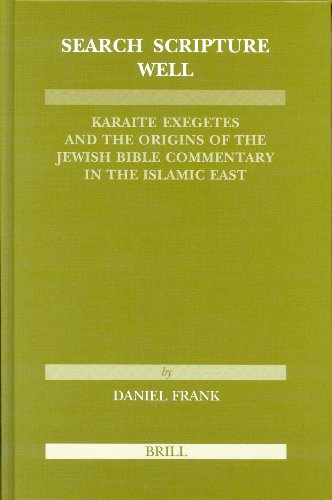 9789004139022: Search Scripture Well: Karaite Exegetes and the Origins of the Jewish Bible Commentary in the Islamic East (Etudes Sur Le Judaisme Medieval) (No. 29) (English and Arabic Edition)