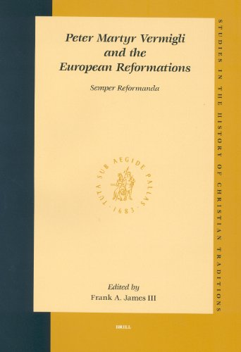 Peter Martyr Vermigli and the European Reformations: Semper Reformanda (Hardback)