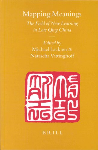 Sinica Leidensia, Mapping Meanings: The Field of New Learning in Late Qing China: Natascha ...