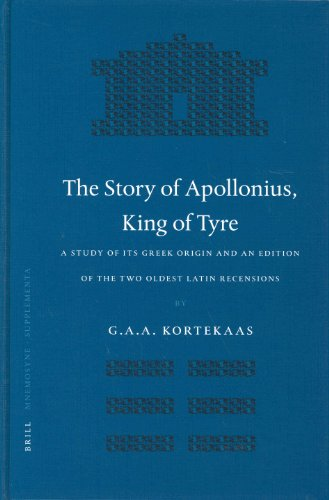 9789004139237: The Story of Apollonius, King of Tyre: A Study of Its Greek Origin and an Edition of the Two Oldest Latin Recensions (Mnemosyne, Bibliotheca Classica Batava)