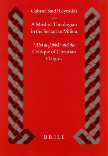 9789004139619: A Muslim Theologian in the Sectarian Milieu: Abd Al-Jabb R and the