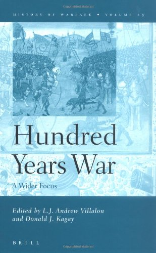 9789004139695: The Hundred Years War: A Wider Focus (History of Warfare, Vol. 25) (History of Warfare (Brill))