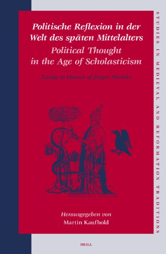 Politische Reflexion in der Welt Des Spaten Mittelalters / Political Thought in the Age of ...