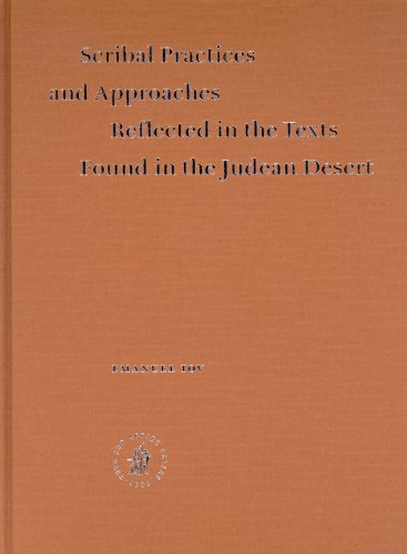 Scribal Practices And Approaches Reflected In The Texts Found In The Judean Desert (Studies on the ...