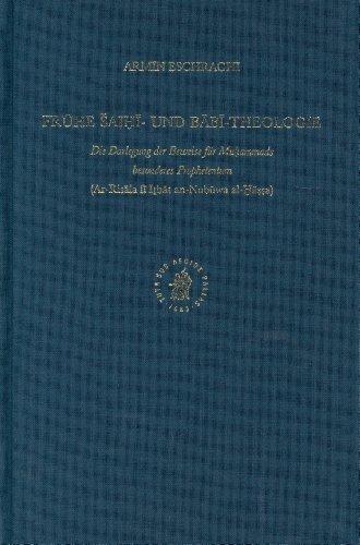Fruhe Saihi- und Babi-Theologie. Die Darlegung der Beweise fur Muhammads besonderes Prophetentum (...