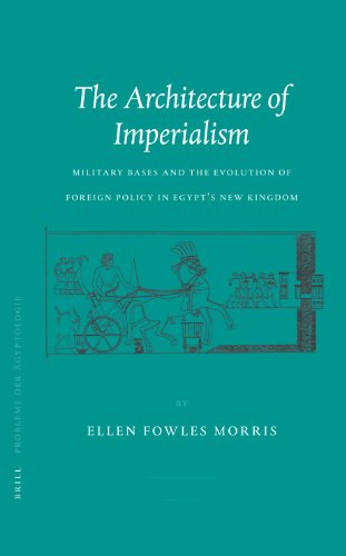 9789004140363: Probleme Der Dgyptologie, the Architecture of Imperialism: Military Bases and the Evolution of Foreign Policy in Egypt's New Kingdom (Probleme Der Agyptologie,)