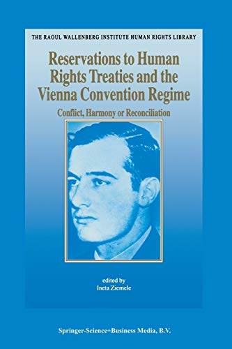 9789004140646: Reservations to Human Rights Treaties and the Vienna Convention Regime: Conflict, Harmony or Reconciliation (The Raoul Wallenberg Institute Human Rights Library)