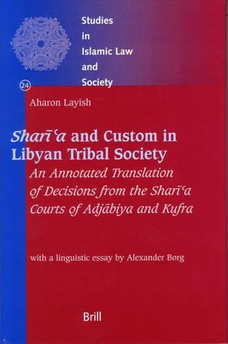 9789004140820: Sharīʿa and Custom in Libyan Tribal Society: An Annotated Translation of Decisions from the Sharīʿa Courts of Adjābiya and Kufra (Studies in Islamic Law and Society)