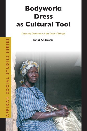9789004141070: Bodywork: Dress as Cultural Tool: Dress and Demeanour in the South of Senegal (African Social Studies)