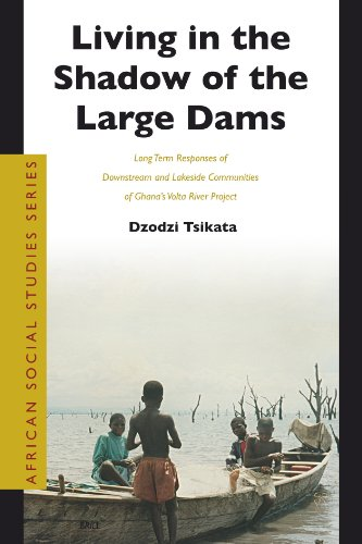 9789004141445: Living in the Shadow of the Large Dams: Long Term Responses of Downstream and Lakeside Communities of Ghana's Volta River Project (African Social Studies Series)
