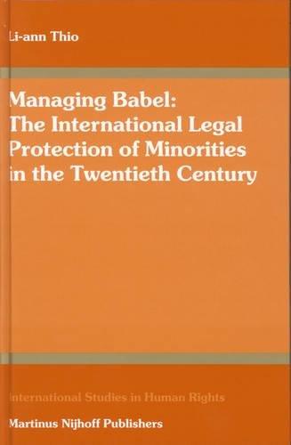 Managing Babel: The International Legal Protection of Minorities in the Twentieth Century (...