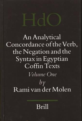 9789004142138: An Analytical Concordance of the Verb, the Negation and the Syntax in Egyptian Coffin Texts (Handbook of Oriental Studies) (2 volume set)