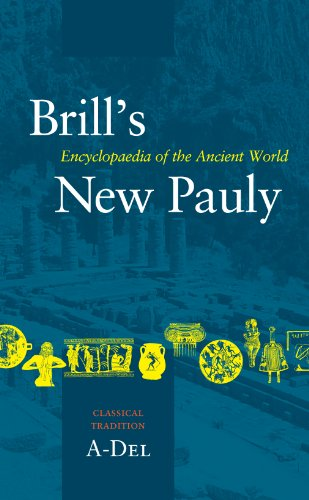 Brill's New Pauly vol. 16 Classical Tradition, Volume I (A-Del)