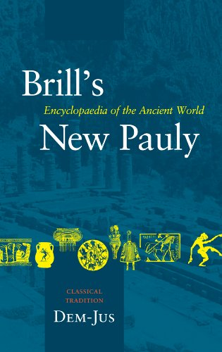 Brill's New Pauly, volume 17 Classical Tradition Volume II (Dem-Jus)