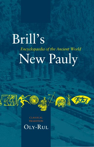 Brill's New Pauly Encyclopaedia of the Ancient World Classical Tradition Volume IV Oly-Rul: ...