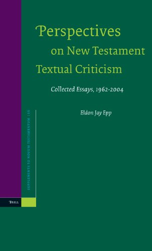 Perspectives on New Testament Textual Criticism: Collected Essays, 1962-2004: EPP, Eldon Jay