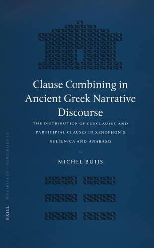 Clause Combining in Ancient Greek Narrative Discourse. The Distribution of Subclauses and ...