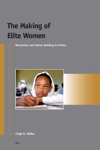 9789004142879: The Making of Elite Women: Revolution and Nation Building in Eritrea (Afrika-Studiecentrum Series)