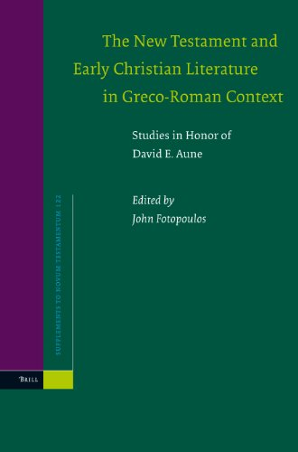 The New Testament And Early Christian Literature in Greco-Roman Context: Studies in Honor of David ...