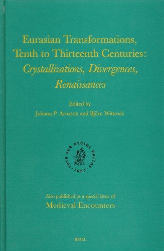 Eurasian Transformations,Tenth to Thirteenth Centuries: Crystallizations,Divergences,Renaissances (...