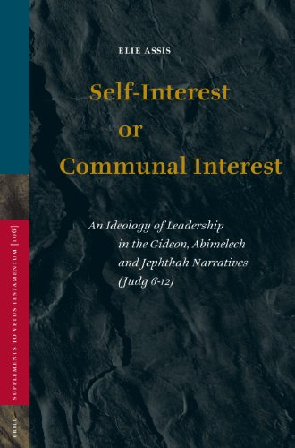 Self-Interest or Communal Interest: An Ideology of Leadsership in the Gideon, Abimelech and ...