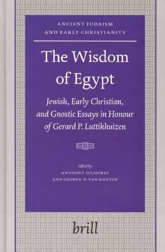 The Wisdom of Egypt: Jewish, Early Christian, and Gnostic Essays in Honour of Gerard P. ...