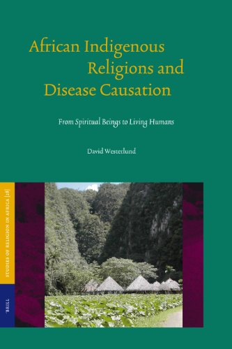African Indigenous Religions and Disease Causation: From Spiritual Beings to Living Humans (...