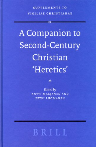 "A Companion to Second-century Christian ""Heretics (Supplements to Vigiliae Christianae, V. 76)"