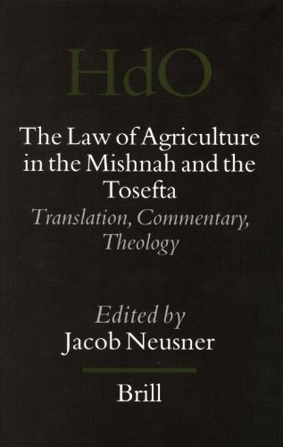 The Law of Agriculture in the Mishnah And the Tosefta: Translation, Commentary, Theology (Handbook ...