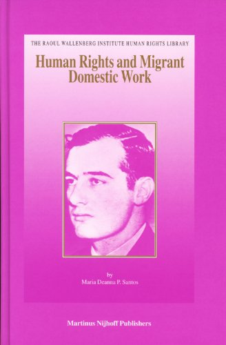 Human Rights and Migrant Domestic Work: A Comparative Analysis of the Socio-Legal Status of ...