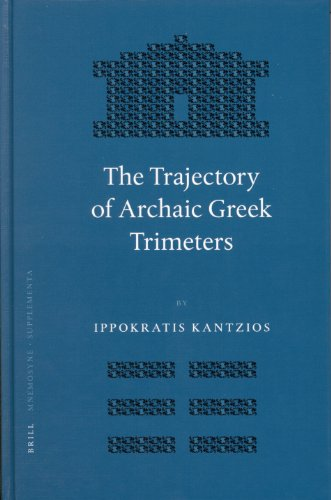 The Trajectory of Archaic Greek Trimeters (Mnemosyne: Ippokratis Kantzios