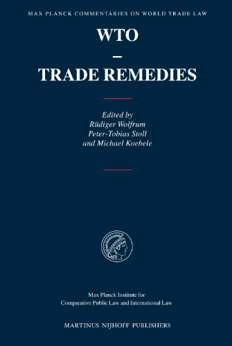 9789004145658: WTO, Trade Remedies (Max Planck Commentaries on World Trade Law)