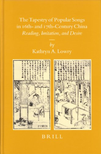 9789004145863: The Tapestry of Popular Songs in Sixteenth-and Seventeenth-Century China: Reading, Imitation, and Desire (Sinica Leidensia)