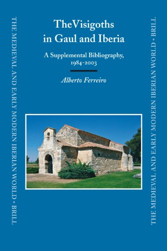 9789004145948: The Visigoths in Gaul and Iberia: A Supplemental Bibliography, 1984-2003 (The Medieval and Early Modern Iberian World)